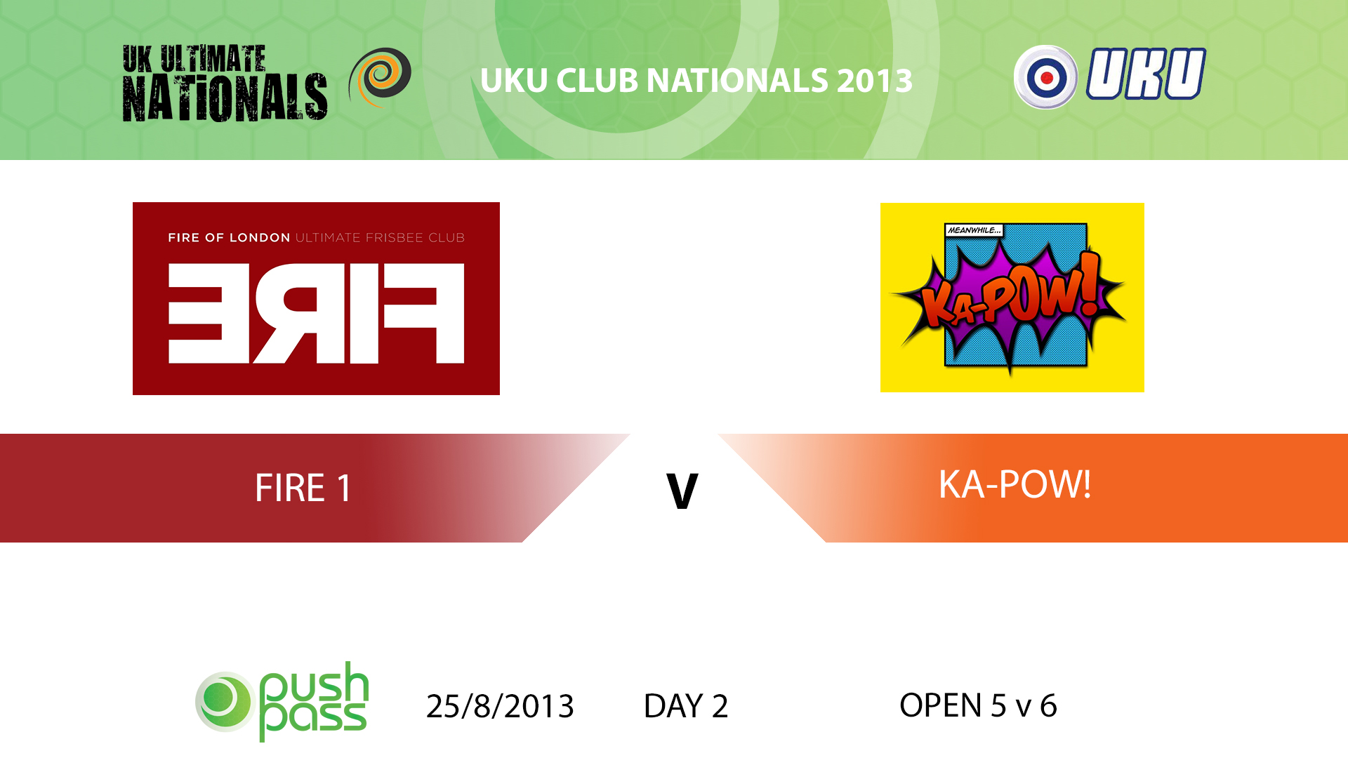 UKU Club Nationals 2013: Fire 1 v Ka-Pow!