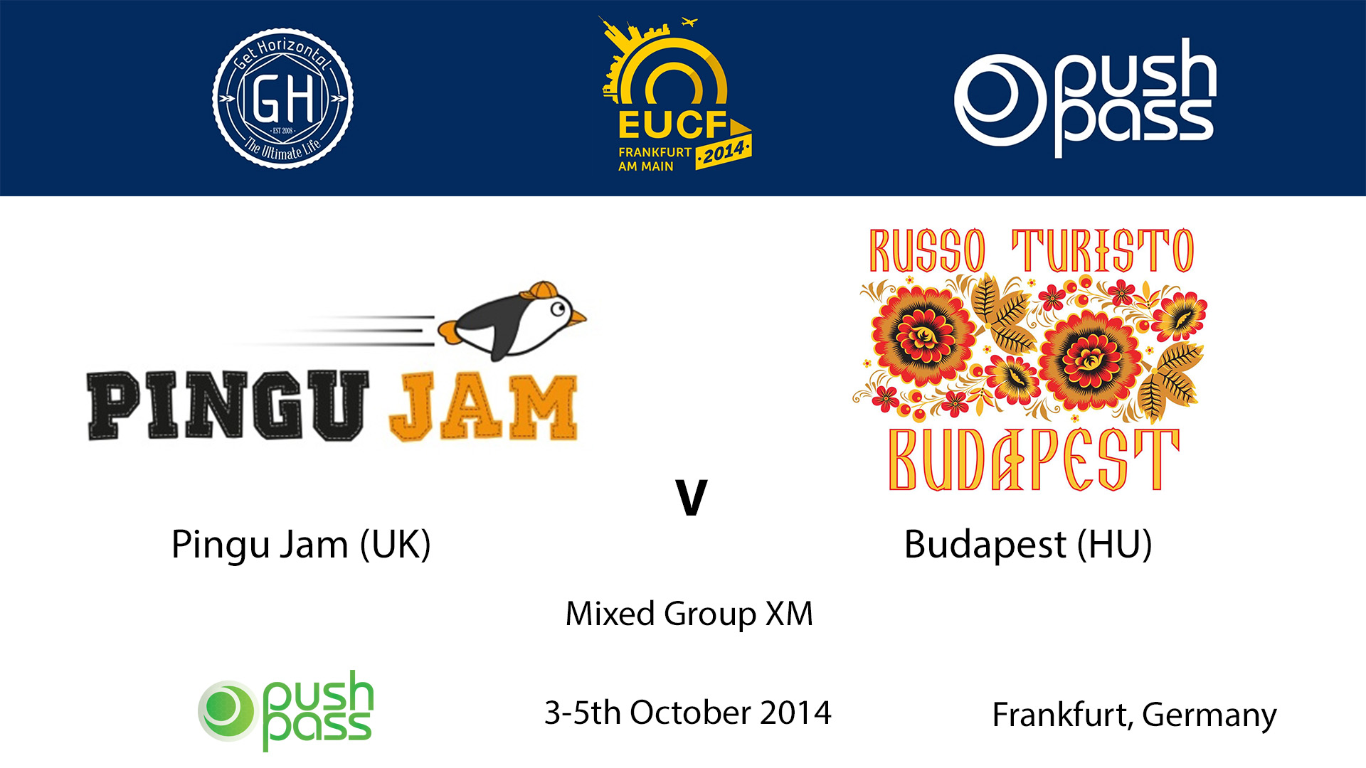 EUCF 2014: XM - Budapest v Pingu Jam
